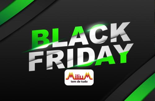 Saiba o que comprar pra sua casa na Black Friday da Milium!